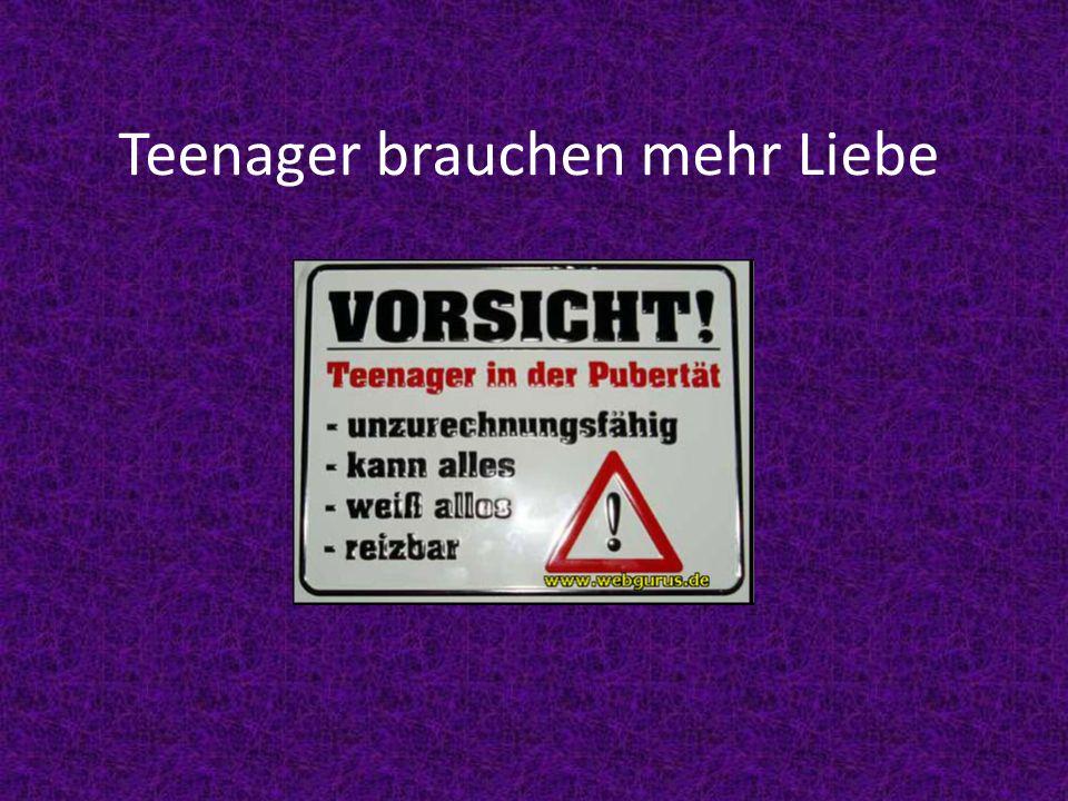 Teenager brauchen mehr Liebe