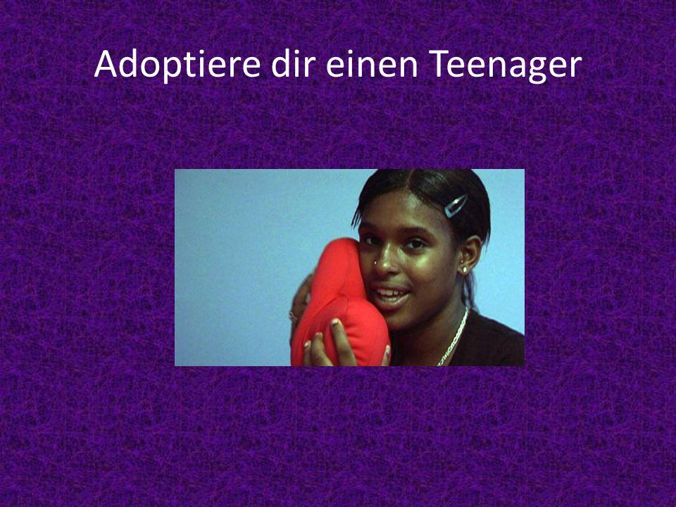 Adoptiere dir einen Teenager