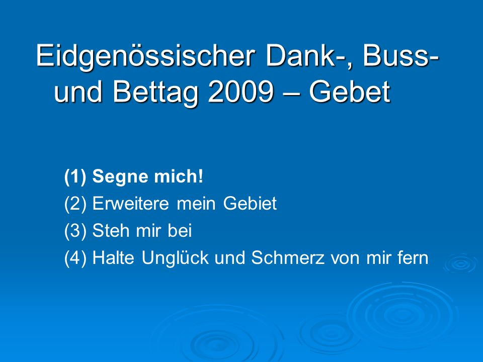 Eidgenössischer Dank-, Buss- und Bettag 2009 – Gebet
