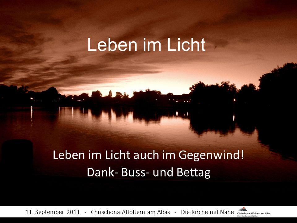Leben im Licht auch im Gegenwind! Dank- Buss- und Bettag