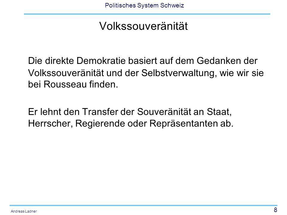 VolkssouveränitätDie direkte Demokratie basiert auf dem Gedanken der Volkssouveränität und der Selbstverwaltung, wie wir sie bei Rousseau finden.