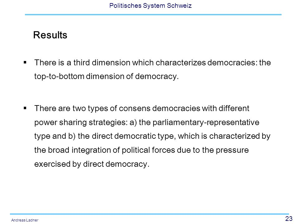 Results There is a third dimension which characterizes democracies: the top-to-bottom dimension of democracy.
