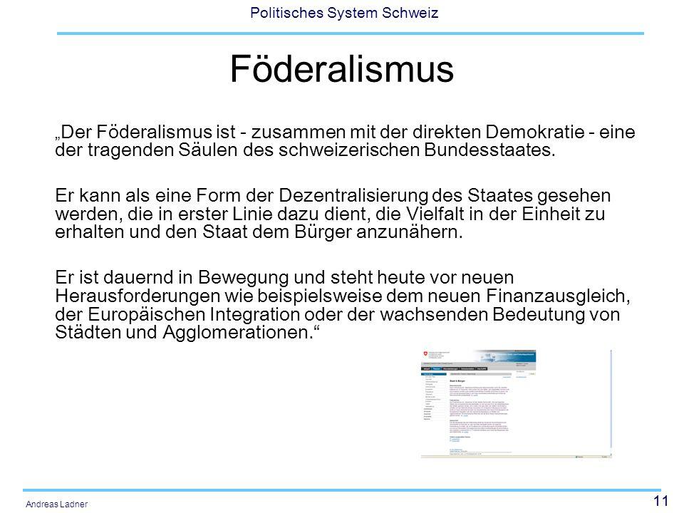 """Föderalismus """"Der Föderalismus ist - zusammen mit der direkten Demokratie - eine der tragenden Säulen des schweizerischen Bundesstaates."""