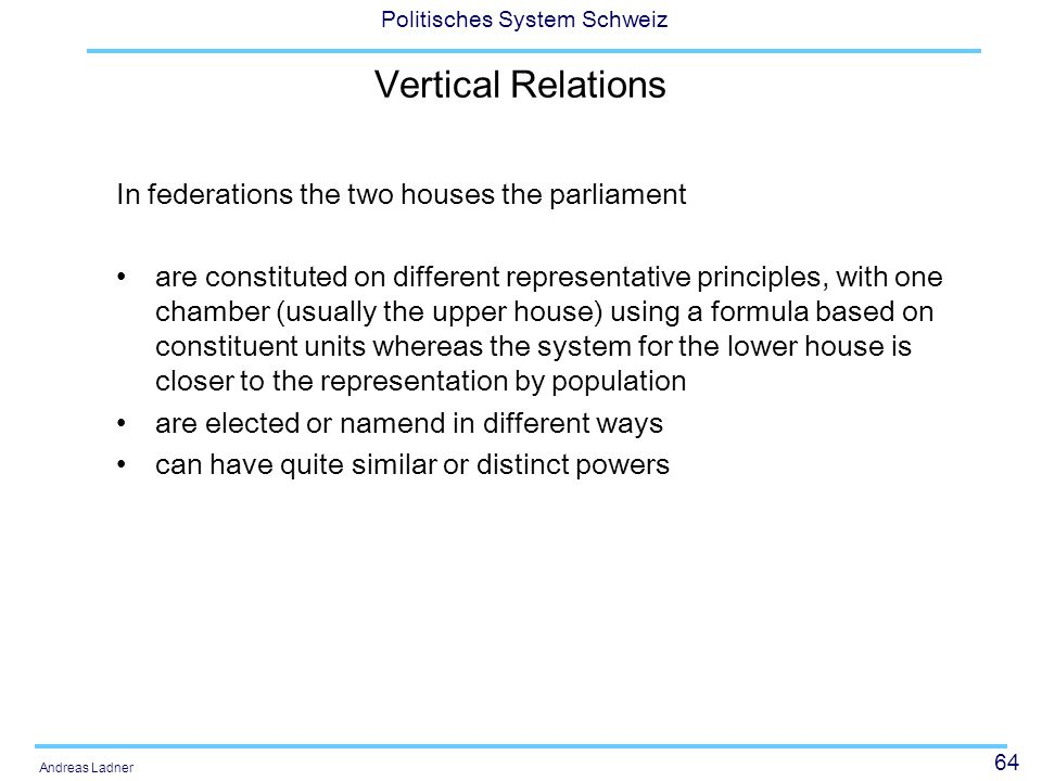 Vertical Relations In federations the two houses the parliament