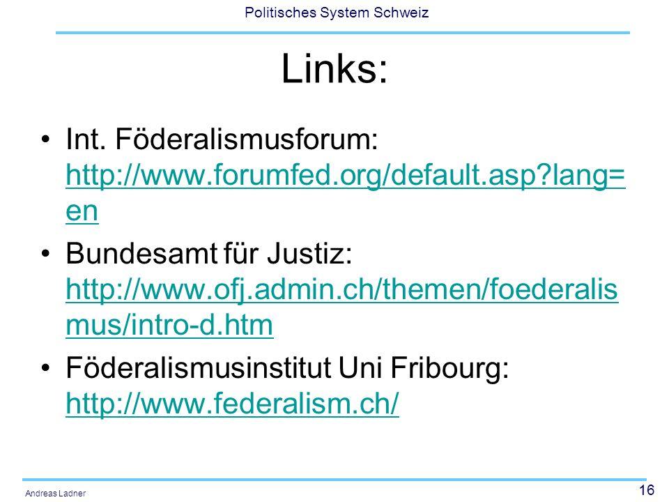 Links: Int. Föderalismusforum: http://www.forumfed.org/default.asp lang=en.