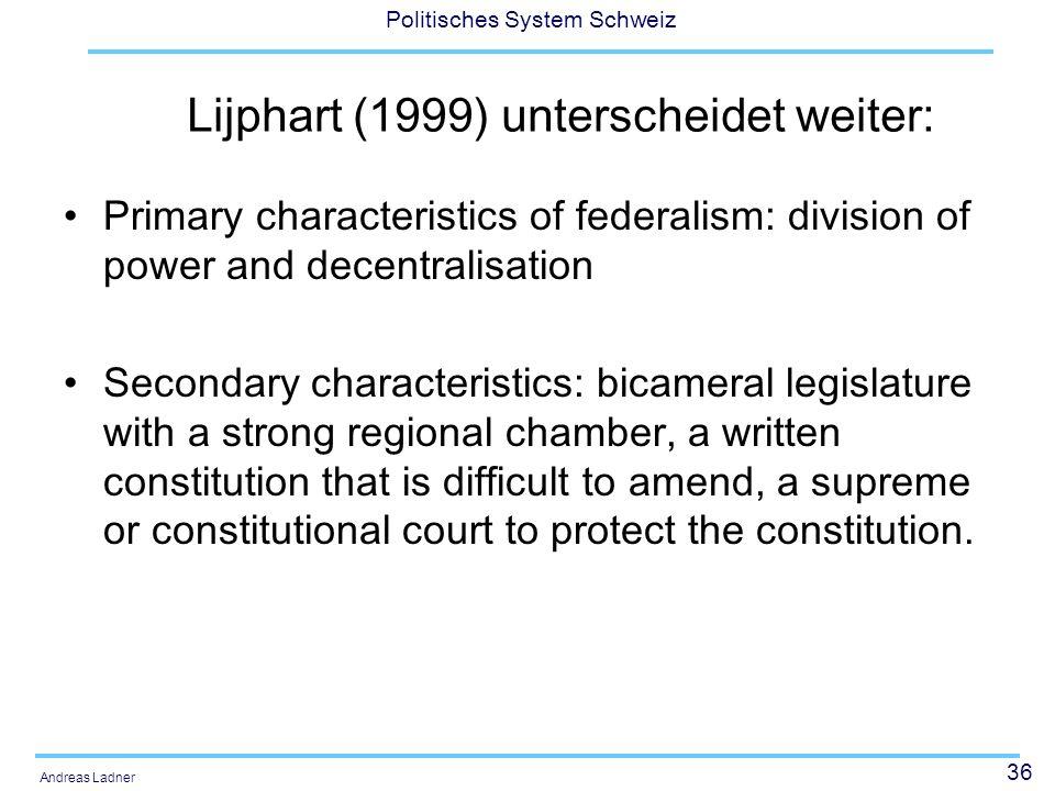 Lijphart (1999) unterscheidet weiter: