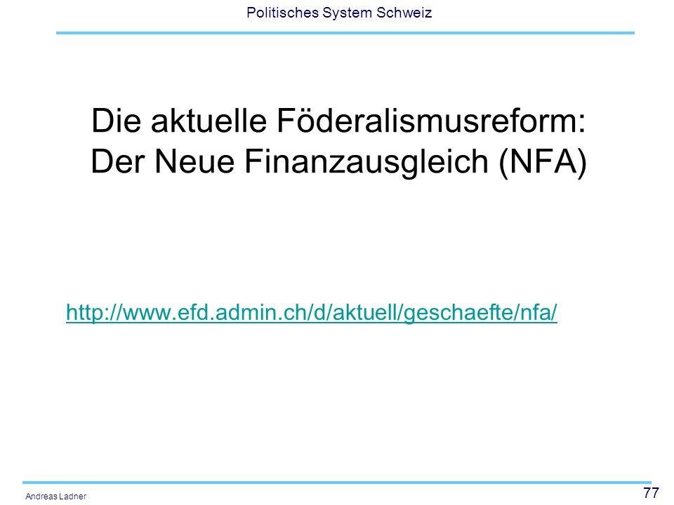Die aktuelle Föderalismusreform: Der Neue Finanzausgleich (NFA)