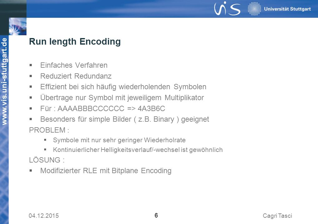 Run length Encoding Einfaches Verfahren Reduziert Redundanz