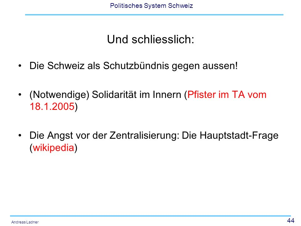Und schliesslich: Die Schweiz als Schutzbündnis gegen aussen!