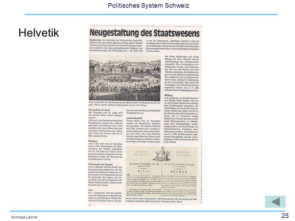 HelvetikMit dem Diktat Napoleons werden die Kantone zu einer Republik nach dem Muster der franz. Direktoralverfassung.