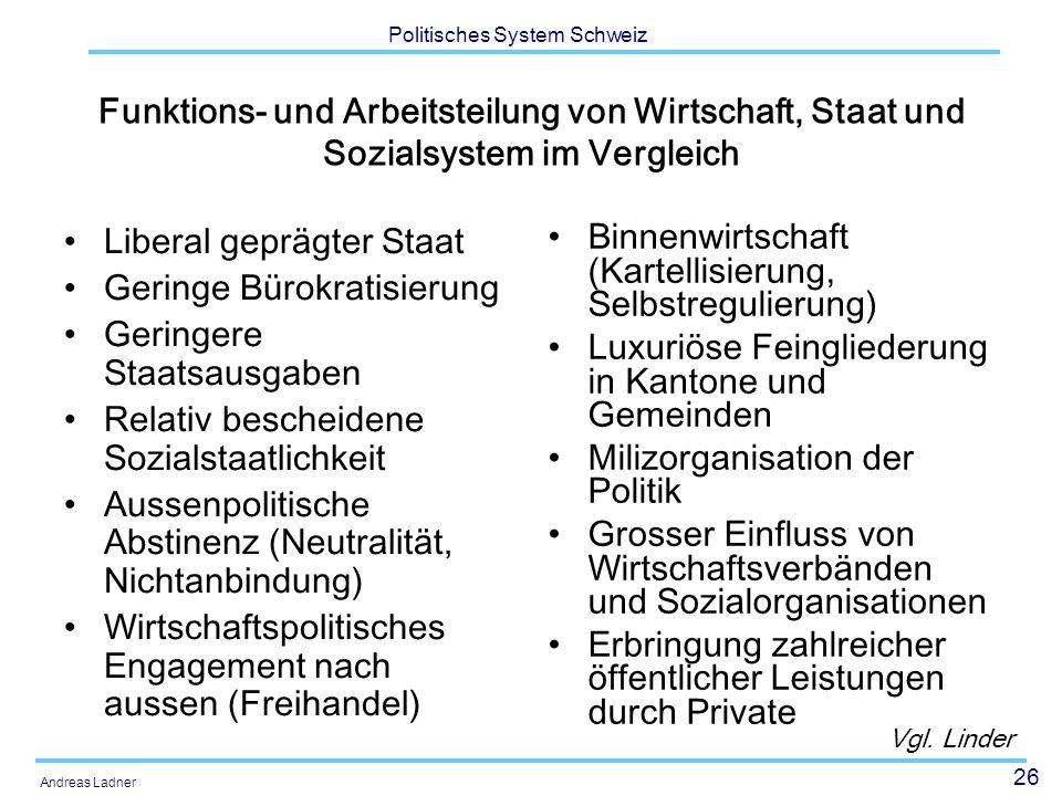 Liberal geprägter Staat Geringe Bürokratisierung