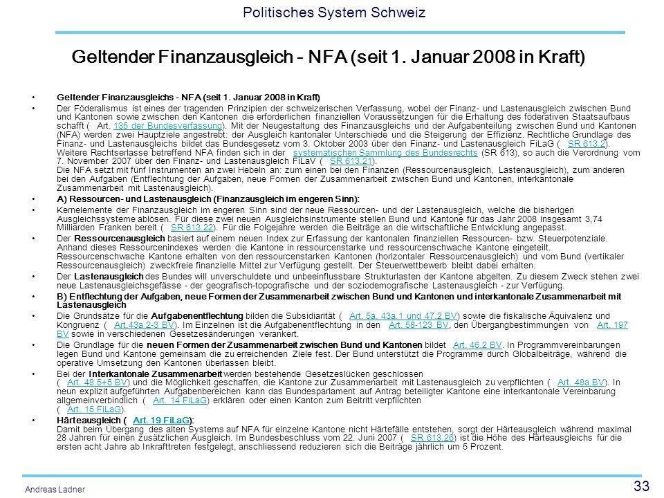 Geltender Finanzausgleich - NFA (seit 1. Januar 2008 in Kraft)