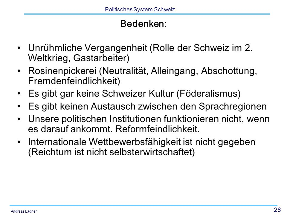Bedenken: Unrühmliche Vergangenheit (Rolle der Schweiz im 2. Weltkrieg, Gastarbeiter)