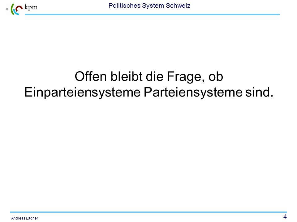 Offen bleibt die Frage, ob Einparteiensysteme Parteiensysteme sind.