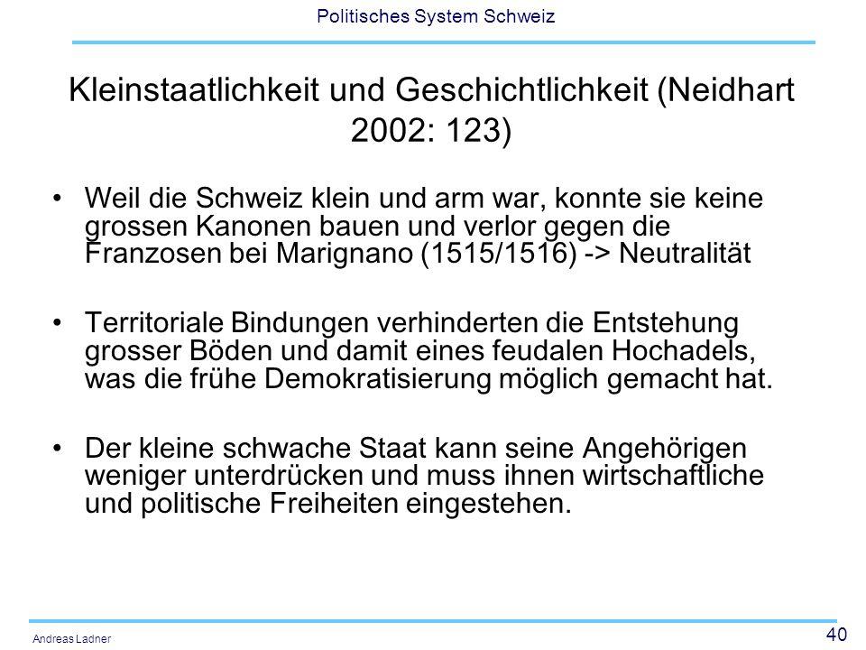 Kleinstaatlichkeit und Geschichtlichkeit (Neidhart 2002: 123)
