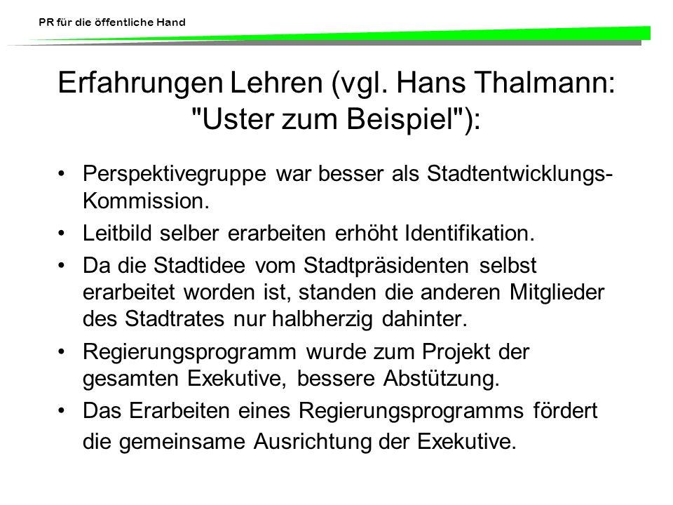 Erfahrungen Lehren (vgl. Hans Thalmann: Uster zum Beispiel ):