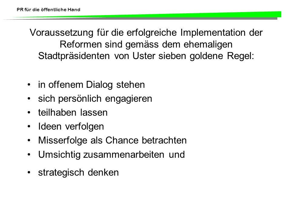 Voraussetzung für die erfolgreiche Implementation der Reformen sind gemäss dem ehemaligen Stadtpräsidenten von Uster sieben goldene Regel: