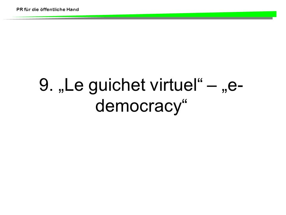 "9. ""Le guichet virtuel – ""e-democracy"