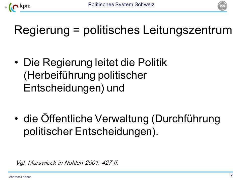 Regierung = politisches Leitungszentrum