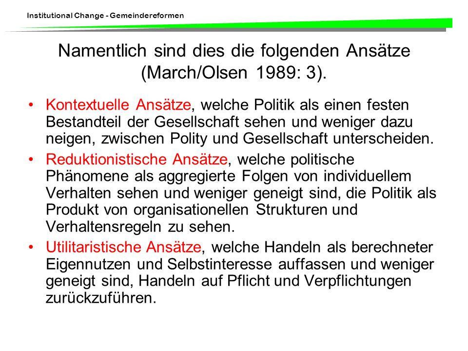 Namentlich sind dies die folgenden Ansätze (March/Olsen 1989: 3).