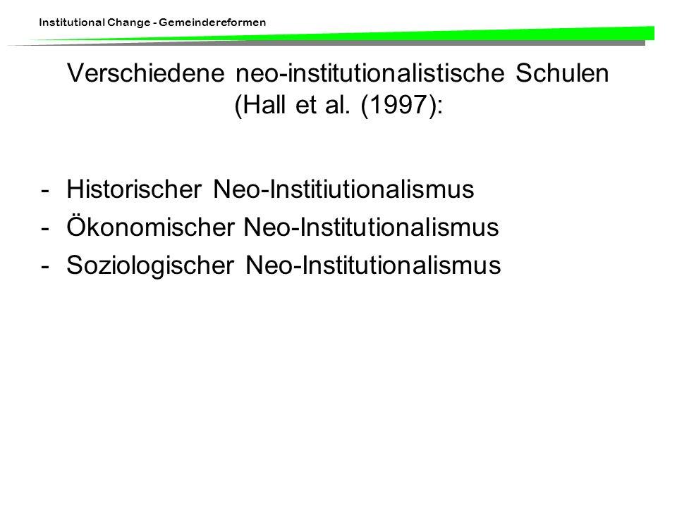 Verschiedene neo-institutionalistische Schulen (Hall et al. (1997):