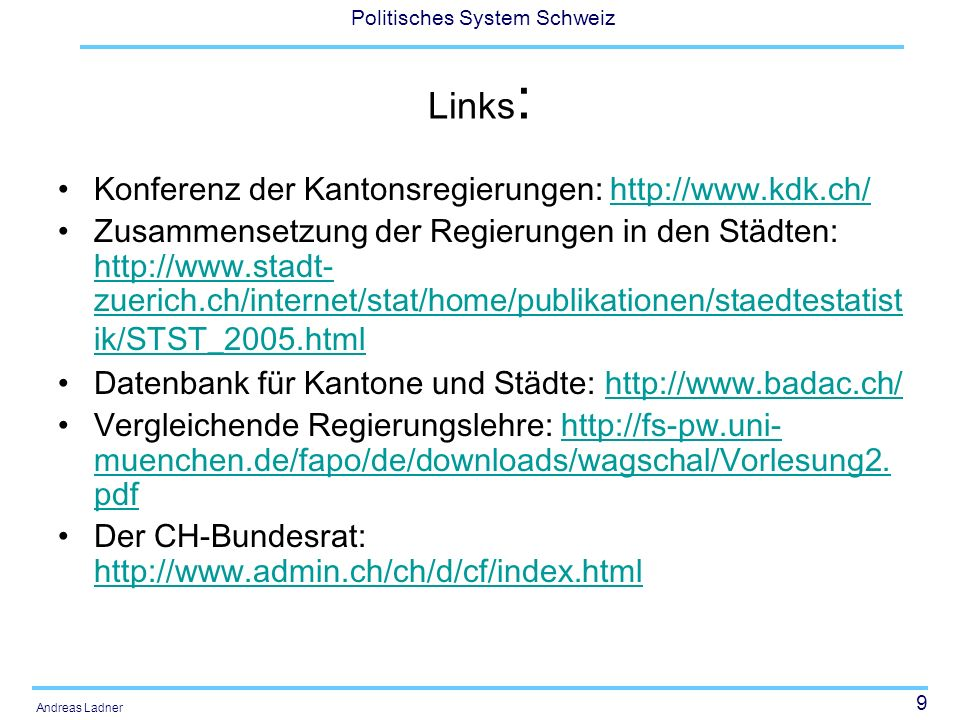 Links: Konferenz der Kantonsregierungen: http://www.kdk.ch/