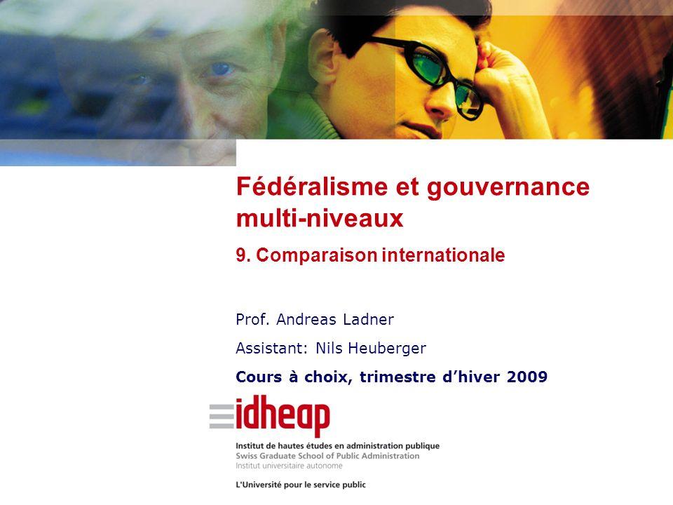 Fédéralisme et gouvernance multi-niveaux 9. Comparaison internationale