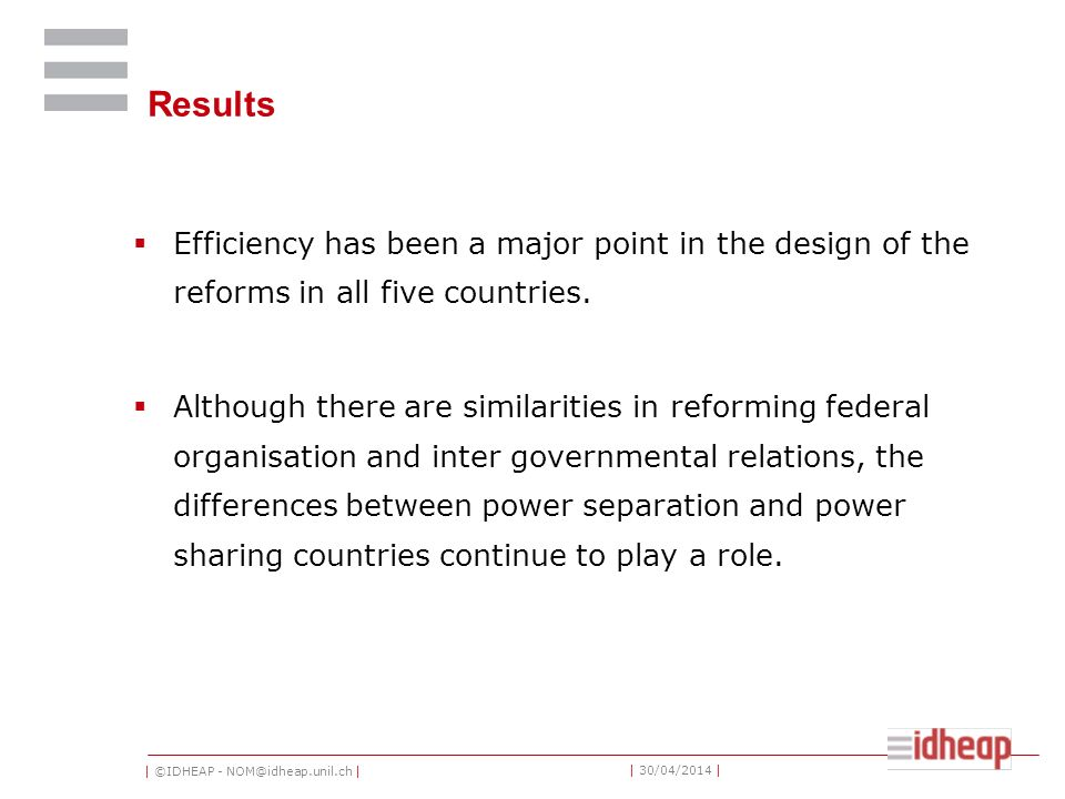 Results Efficiency has been a major point in the design of the reforms in all five countries.