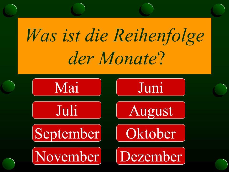Was ist die Reihenfolge der Monate