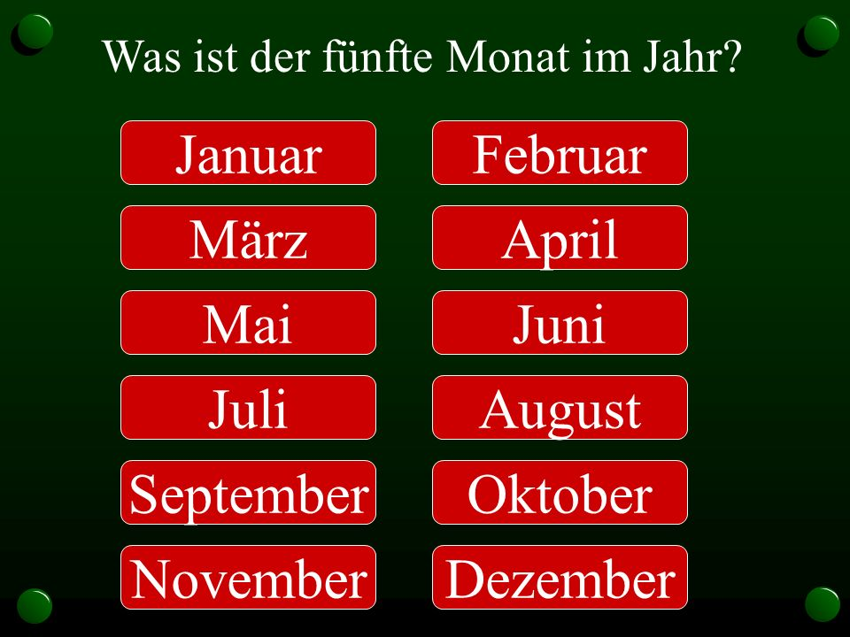 Januar Februar März April Mai Juni Juli August September Oktober