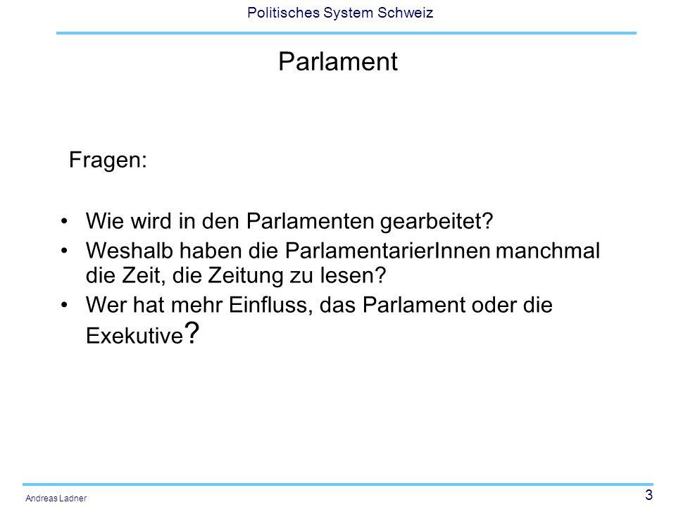 Fragen: Parlament Wie wird in den Parlamenten gearbeitet