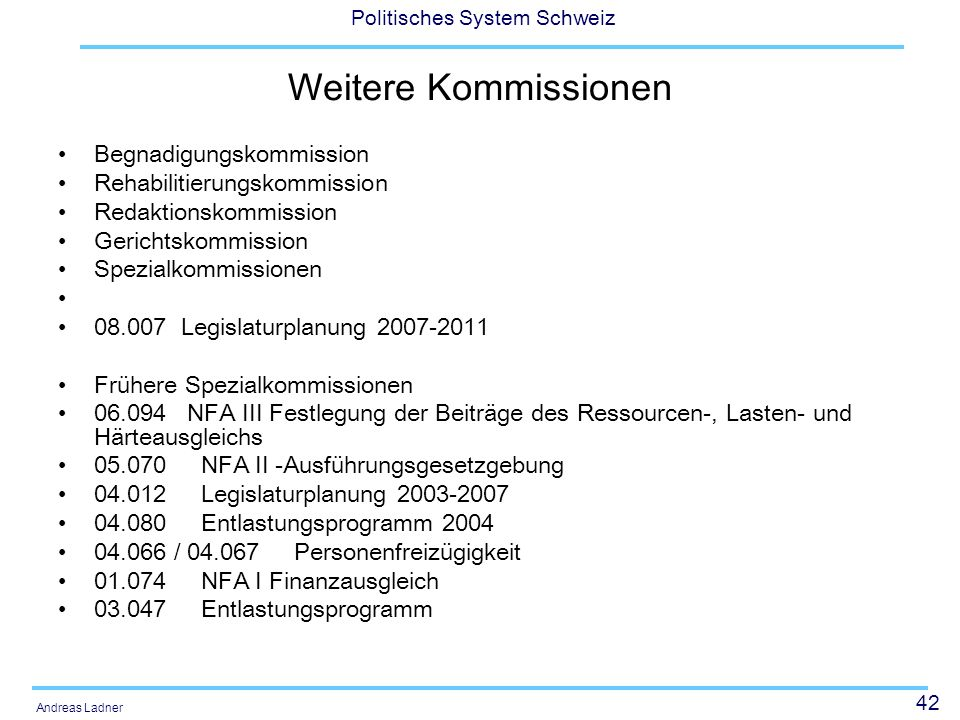 Weitere Kommissionen Begnadigungskommission Rehabilitierungskommission