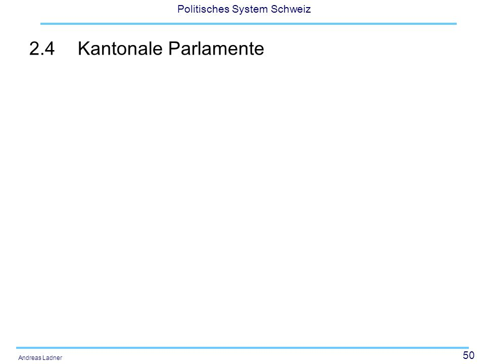 2.4 Kantonale Parlamente