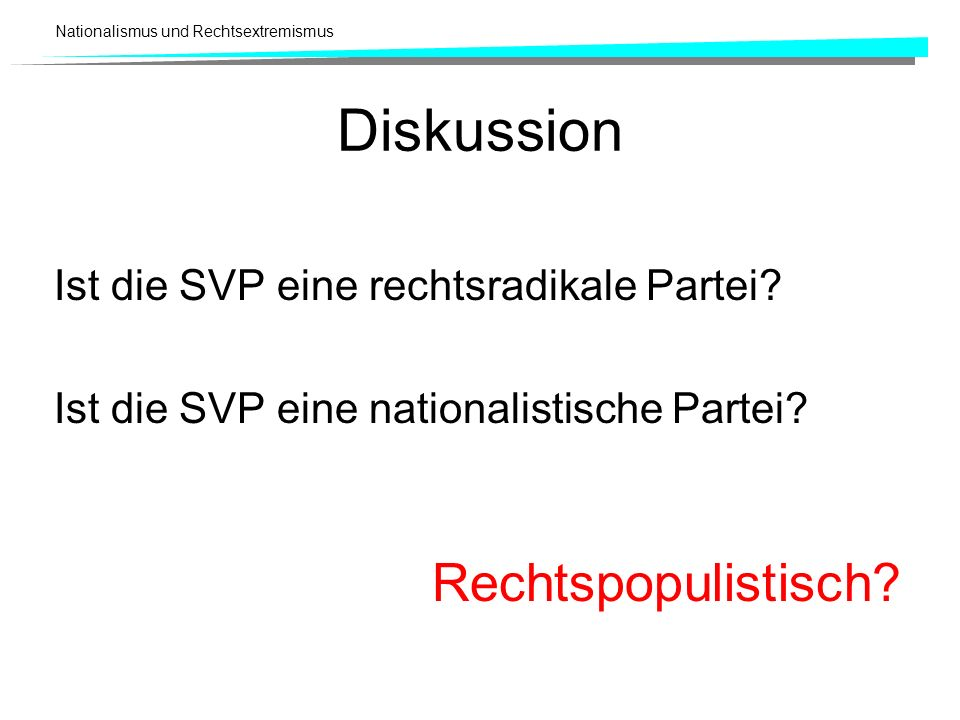 Diskussion Rechtspopulistisch Ist die SVP eine rechtsradikale Partei