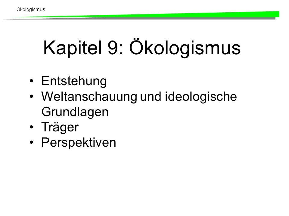 Kapitel 9: Ökologismus Entstehung