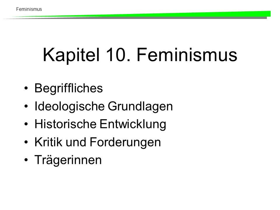 Kapitel 10. Feminismus Begriffliches Ideologische Grundlagen