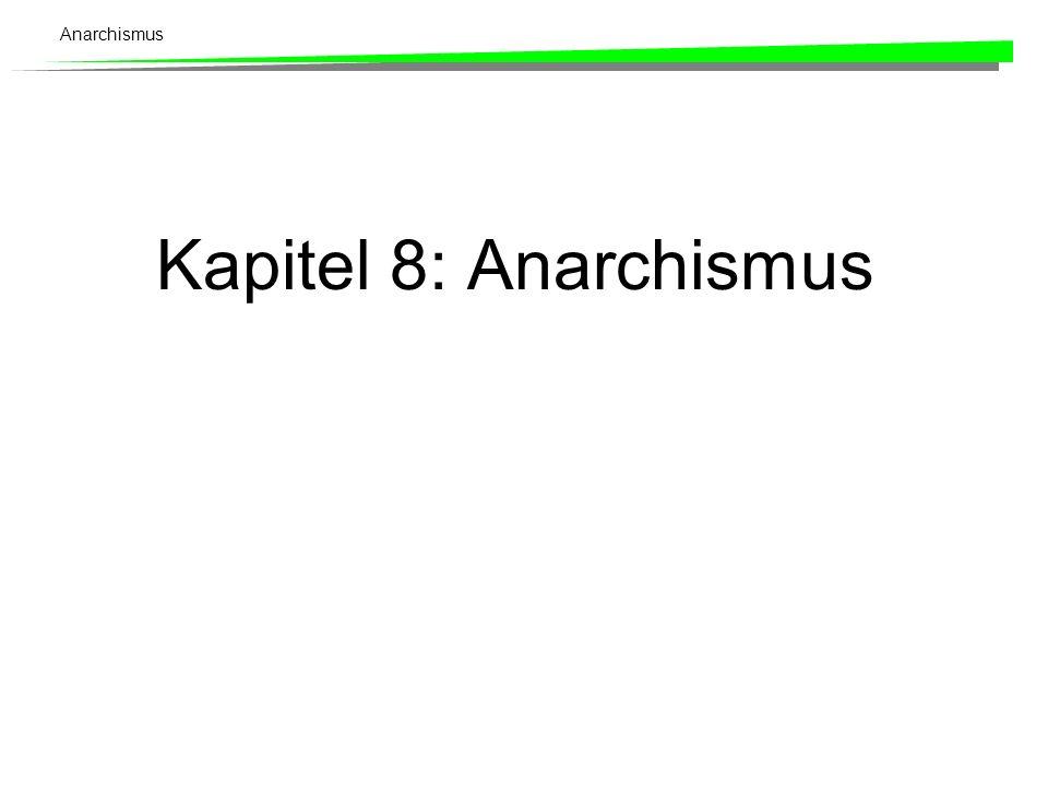 Kapitel 8: Anarchismus