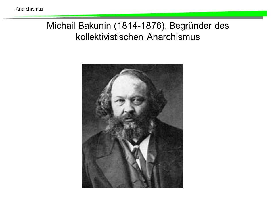 Michail Bakunin (1814-1876), Begründer des kollektivistischen Anarchismus