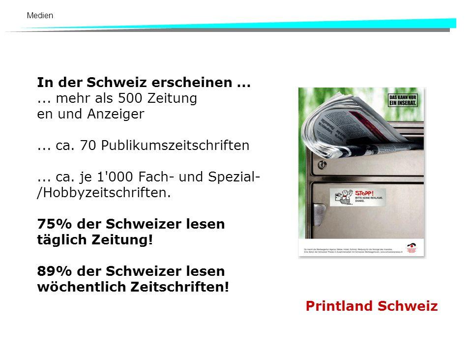 In der Schweiz erscheinen ... ... mehr als 500 Zeitung en und Anzeiger