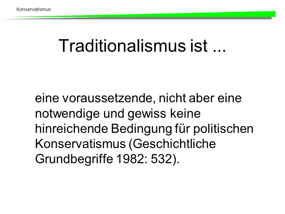 Traditionalismus ist ...
