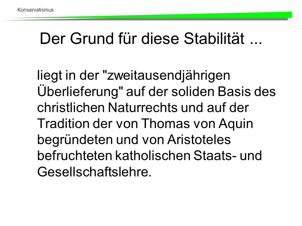 Der Grund für diese Stabilität ...