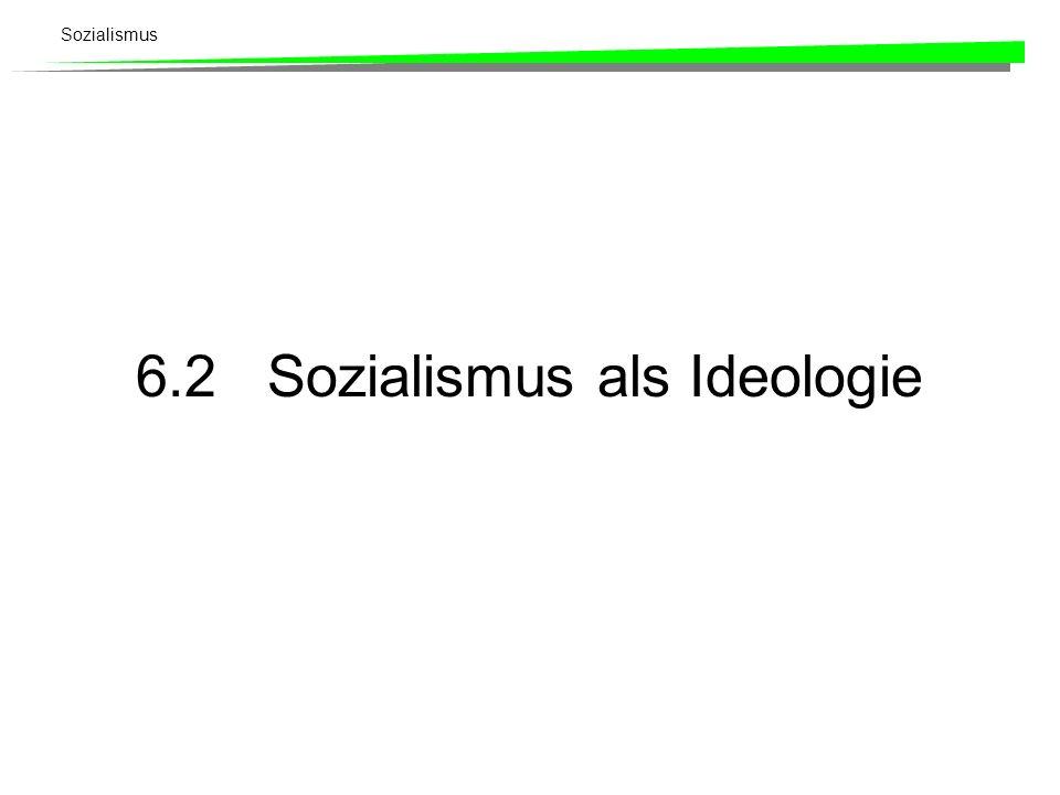 6.2 Sozialismus als Ideologie