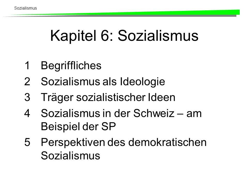 Kapitel 6: Sozialismus Begriffliches Sozialismus als Ideologie