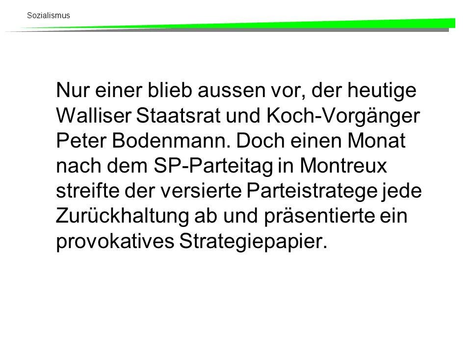 Nur einer blieb aussen vor, der heutige Walliser Staatsrat und Koch-Vorgänger Peter Bodenmann.