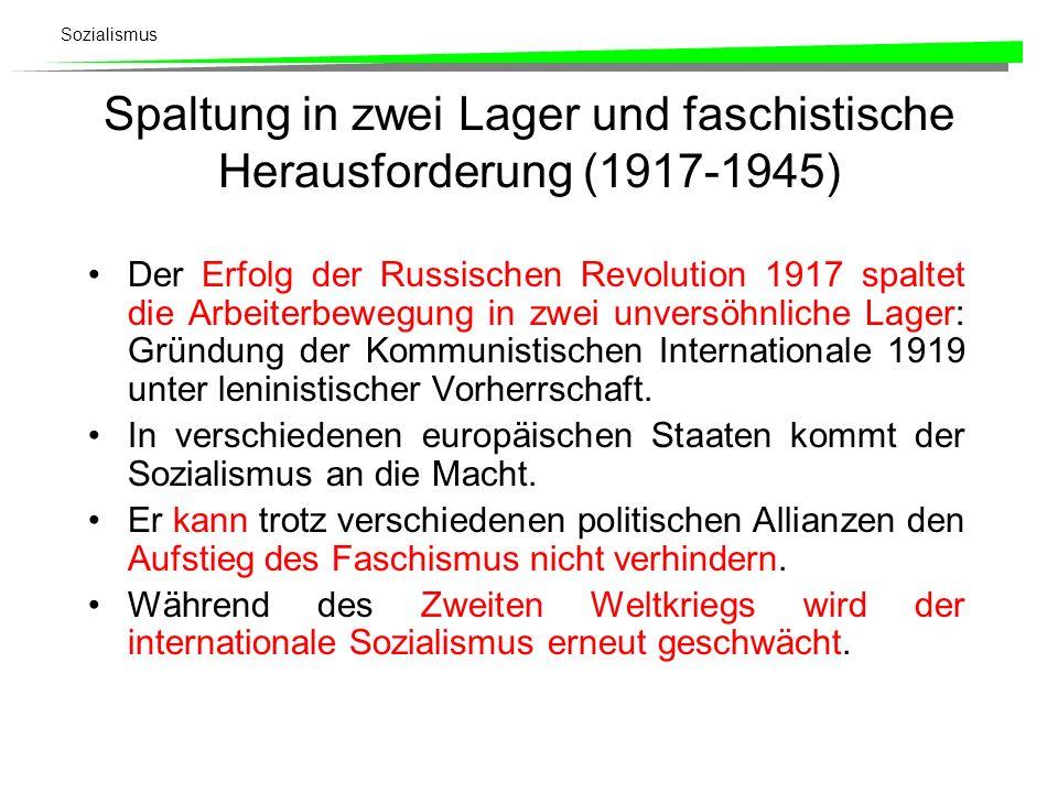 Spaltung in zwei Lager und faschistische Herausforderung (1917-1945)