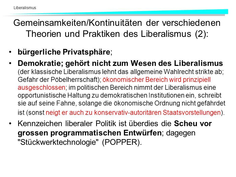 Gemeinsamkeiten/Kontinuitäten der verschiedenen Theorien und Praktiken des Liberalismus (2):