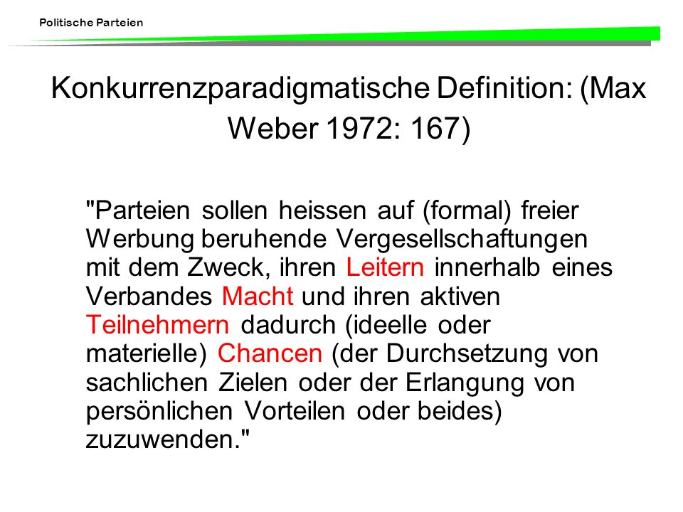 Konkurrenzparadigmatische Definition: (Max Weber 1972: 167)