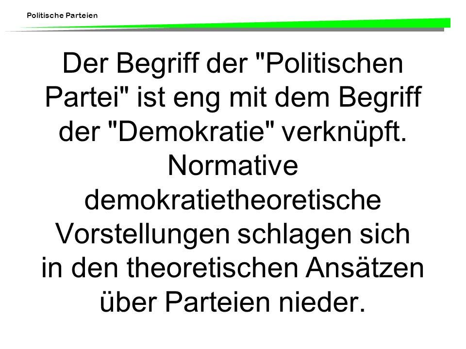 Der Begriff der Politischen Partei ist eng mit dem Begriff der Demokratie verknüpft.