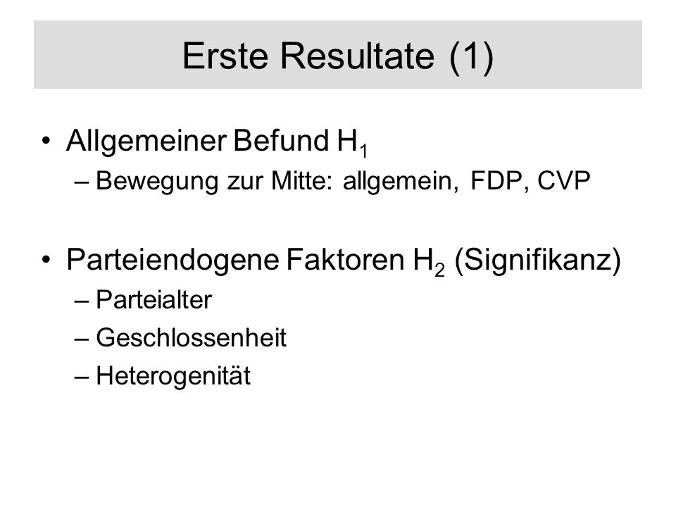 Erste Resultate (1) Allgemeiner Befund H1