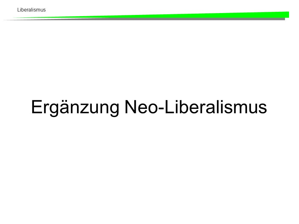 Ergänzung Neo-Liberalismus